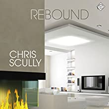 Rebound (       UNABRIDGED) by Chris Scully Narrated by Michael Stellman
