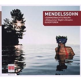 Mendelssohn Bartholdy: A Midsummers Night's Dream, The Fair Melusina & Calm Sea and Prosperous Voyage