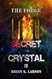 img - for Secret of the Crystal II - The Forge (Time Travel Adventure) book / textbook / text book