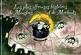 """Afficher """"Les Plus affreuses histoires de monstres et de méchants"""""""
