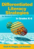 img - for Differentiated Literacy Strategies for Student Growth and Achievement in Grades K-6 book / textbook / text book