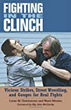 Fighting in the Clinch: Vicious Strikes, Street Wrestling, and Gouges for Real Fights (1581606931) by Christensen, Loren W.