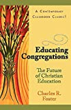 Educating Congregations: The Future of Christian Education
