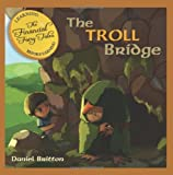 The Financial Fairy Tales: The Troll Bridge