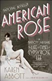 img - for American Rose: A Nation Laid Bare: The Life and Times of Gypsy Rose Lee book / textbook / text book