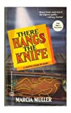 There Hangs The Knife (0373260342) by Marcia Muller
