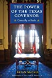 img - for The Power of the Texas Governor: Connally to Bush Hardcover - March 1, 2009 book / textbook / text book
