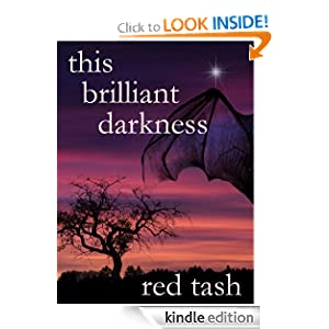 Free Kindle Book: This Brilliant Darkness (A Dark Contemporary Fantasy), by Red Tash. Publication Date: September 7, 2011