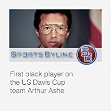 The Characters of Tennis: Arthur Ashe Interview  by Ron Barr Narrated by Ron Barr, Arthur Ashe