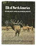 img - for Elk of North America 1St edition by Thomas, Jack Ward, Toweill, Dale E. (1982) Hardcover book / textbook / text book