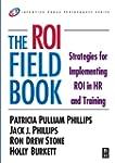 The ROI Fieldbook: Strategies for Imp...