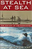 img - for Stealth at Sea: The History of the Submarine book / textbook / text book