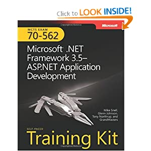 MCTS Self-Paced Training Kit (Exam 70-562): Microsoft .NET Framework 3.5-ASP.NET Application Development: Microsoft(r) .Net Framework 3.5 ASP.Net Application Development (Pro - Certification)