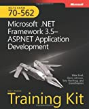 MCTS Self-Paced Training Kit (Exam 70-562): Microsoft® .NET Framework 3.5 ASP.NET Application Development (Pro - Certification)