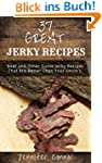 37 Great Jerky Recipes: Beef and Othe...