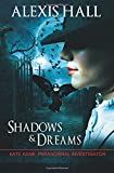 Shadows & Dreams (Kate Kane Paranormal Investigations)