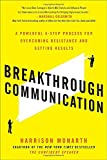 img - for Breakthrough Communication: A Powerful 4-Step Process for Overcoming Resistance and Getting Results book / textbook / text book
