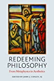 img - for Redeeming Philosophy: From Metaphysics to Aesthetics (American Maritain Assoc) book / textbook / text book