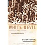 White Devil: A True Story of War, Savagery And Vengeance in Colonial America ~ Stephen Brumwell
