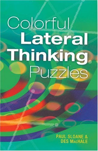 Colorful Lateral Thinking Puzzles, Paul Sloane, Des MacHale