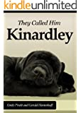 They Called Him Kinardley - The Best Dog I Ever Had