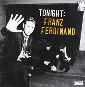 Tonight: Franz Ferdinand from Epic / Domino