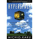 Hyperspace: A Scientific Odyssey Through Parallel Universes, Time Warps, and the 10th Dimension ~ Robert O'Keefe