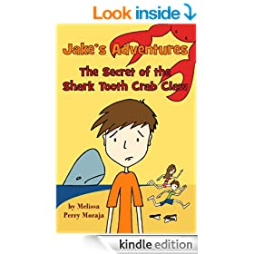 Jake's Adventures: The Secret of the Shark Tooth Crab Claw (The Wunderkind Family)