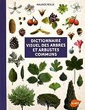 Dictionnaire visuel des arbres et arbustes communs