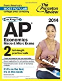 Cracking the AP Economics Macro & Micro Exams, 2014 Edition (College Test Preparation)