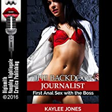 The Backdoor Journalist: First Anal Sex with the Boss Audiobook by Kaylee Jones Narrated by Vivian Lee Fox