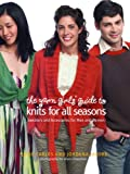 The Yarn Girls' Guide to Knits for All Seasons: Sweaters and Accessories for Men and Women (0307345947) by Carles, Julie