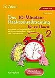 10-Minuten-Rechtschreibtraining für zu Hause: Programm zum Aufbau d. Rechtschreibkompetenz, auch für Förderkurse, Übungsheft u. Rechtschreibkartei (3. bis 6. Klasse)