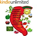 Growing Vegetables Successfully With...