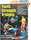 Youth Strength Training:Programs for Health, Fitness and Sport (Strength & Power for Young Athlete)