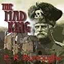 The Mad King Audiobook by Edgar Rice Burroughs Narrated by David Stifel