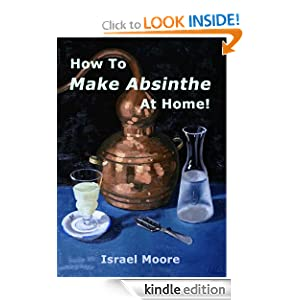 Make Absinthe at Home eBook for the Kindle Reader