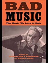 Big Sale Best Cheap Deals Bad Music: The Music We Love to Hate