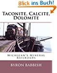Taconite, Calcite, Dolomite: Michigan...