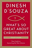 img - for What's So Great about Christianity Study Guide: Your Guide to Answering the New Atheists book / textbook / text book