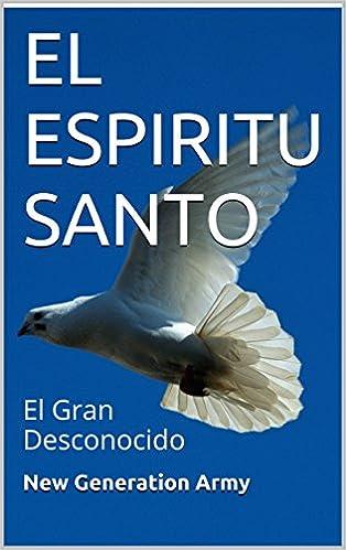 El Espíritu Santo. El Gran Desconocido (New Generation Army)