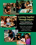 Learning Together Through Inquiry (1571100334) by Kathy G. Short