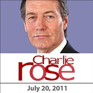 Charlie Rose: Catherine Meyer, Lionel Barber, Zhang Xin, and Anthony Summers, July 20, 2011 Radio/TV Program
