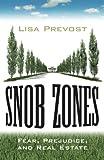 Snob Zones: Fear, Prejudice, and Real Estate