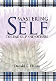 img - for Mastering Self: To Lead Self and Others book / textbook / text book