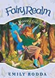 The Flower Fairies (Fairy Realm) (1599613247) by Rodda, Emily