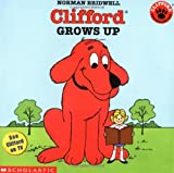Clifford Grows Up (0439082331) by Norman Bridwell