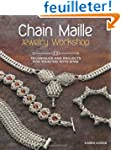 Chain Maille Jewelry Workshop: Techni...