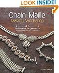 Chain Maille Jewelry Workshop: Techni...