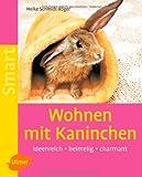 Wohnen mit Kaninchen: Ideenreich - heimelig - charmant